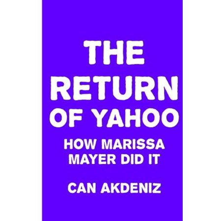 The Return Of Yahoo  How Marissa Mayer Did It