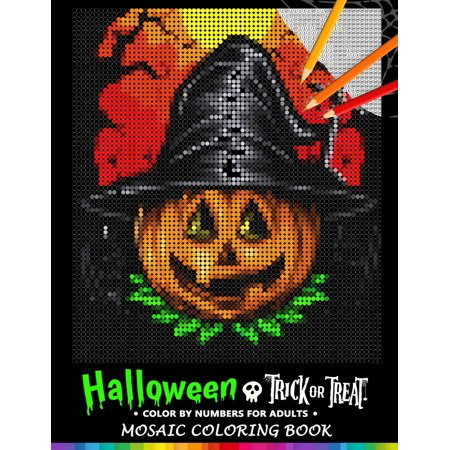 Trick Or Treat Halloween Coloring Pages (Trick or Treat Halloween Color by Numbers for Adults : Mosaic Coloring Book Stress Relieving Design Puzzle)