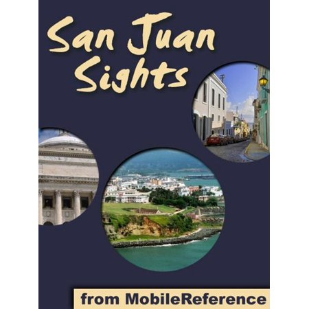 San Juan Sights: a travel guide to the top 30 attractions in San Juan, Puerto Rico (Mobi Sights) -