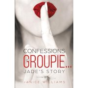 Confessions of a Groupie... Jade's Story Paperback
