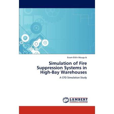 Simulation of Fire Suppression Systems in High-Bay Warehouses