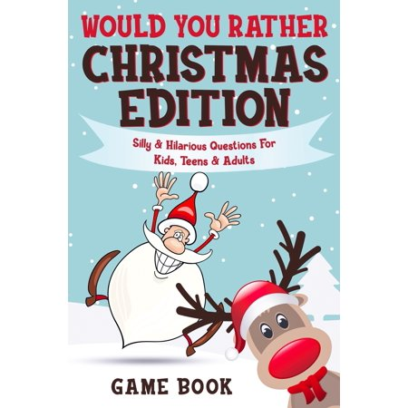 Boredom Busters: Would You Rather Game Book - Christmas Edition: Silly & Hilarious Questions For Kids, Teens & Adults (Paperback) ()
