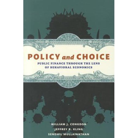 Policy and Choice : Public Finance Through the Lens of Behavioral