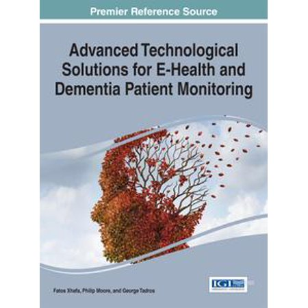 Advanced Technological Solutions for E-Health and Dementia Patient Monitoring - eBook