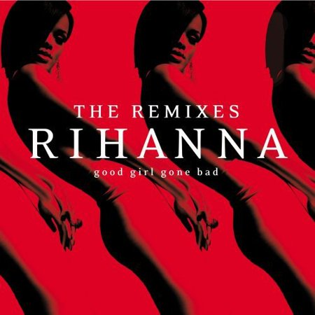 Good Girl Gone Bad: The Remixes (CD)