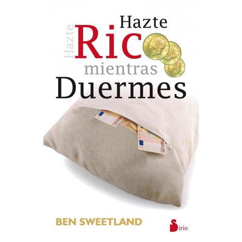 Hazte rico mientras duermes / Grow Rich While You Sleep