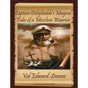 Captain Delightable's Magical Tales of a Minchon Warrior - eBook