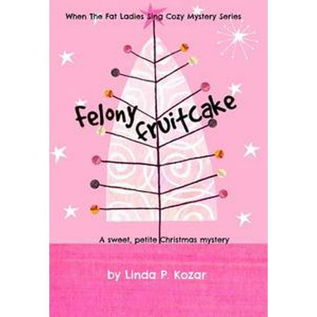 Holiday Fruitcake - Felony Fruitcake - eBook