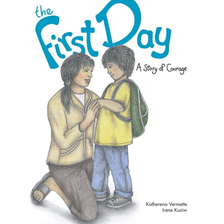 The First Day : A Story of Courage (First Day)