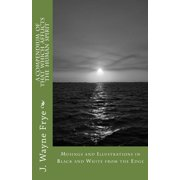 Musings and Illustrations in Black and White from the Edge : A Compendium of That Which Afflicts the Human Spirit