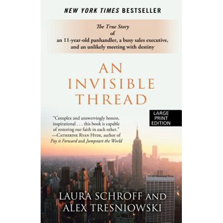 An Invisible Thread : The True Story of an 11-Year-Old Panhandler, a Busy Sales Executive, and an Unlikely Meeting with (Best Motivational Videos For Sales Meetings)