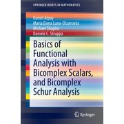 Basics of Functional Analysis with Bicomplex Scalars, and Bicomplex Schur Analysis
