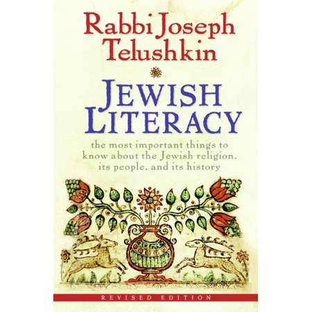 Jewish Literacy : The Most Important Things to Know about the Jewish Religion, Its People, and Its History