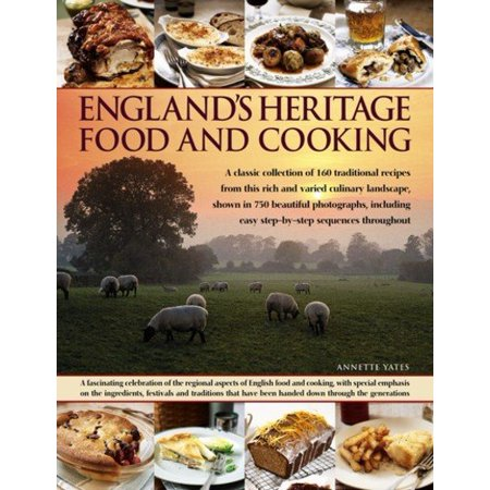 Englands heritage food and cooking a classic collection of 160 englands heritage food and cooking a classic collection of 160 traditional recipes from this rich forumfinder Gallery