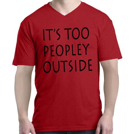 - Shop4Ever Men's It's Too Peopley Outside V-Neck T-Shirt Shirts