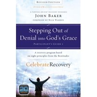Celebrate Recovery: Stepping Out of Denial Into God's Grace: A Recovery Program Based on Eight Principles from the Beatitudes (Paperback)
