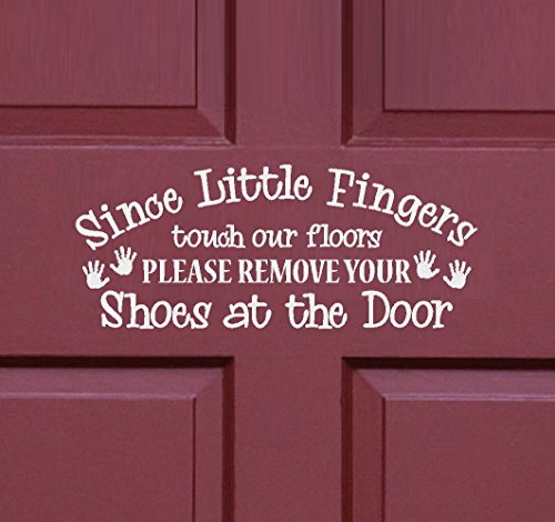 Since little fingers touch our floors, Please remove your shoes at the door #2~ Door or Window Decal (White)