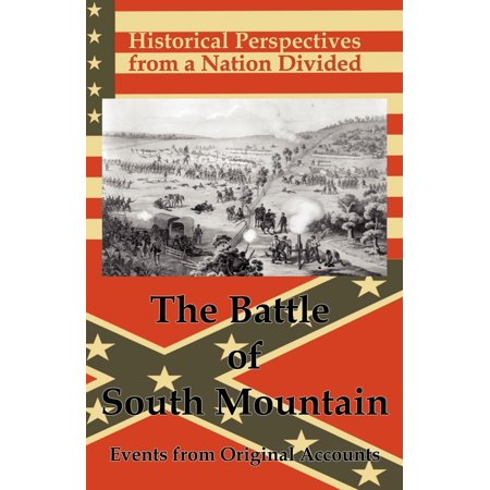 Historical Perspectives From A Nation Divided  The Battle Of South Mountain  Paperback