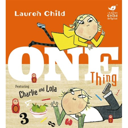 One Thing  Charlie And Lola   Hardcover