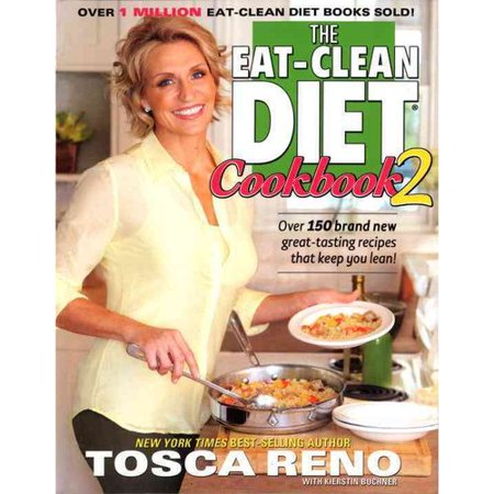 The Eat Clean Diet Cookbook 2  Over 150 Brand New Great Tasting Recipes That Keep You Lean