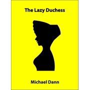 The Lazy Duchess (a short story) - eBook