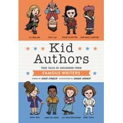 Kid Authors : True Tales of Childhood from Famous Writers