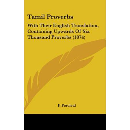 Tamil Proverbs : With Their English Translation, Containing Upwards of Six  Thousand Proverbs (1874)