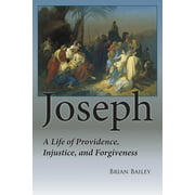 Joseph : A Life of Providence, Injustice and Forgiveness