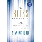 The Bliss Experiment : 28 Days to Personal Transformation