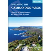 Walking the Camino dos Faros : The Way of the Lighthouses on Spain's Galician Coast