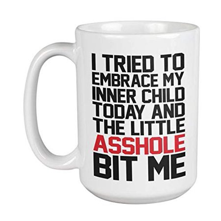 I Tried To Embrace My Inner Child Today Psychotherapy Sayings Dank Meme Coffee & Tea Gift Mug, Psychology Humor Room Decor, And Novelty Birthday Gifts For Sarcastic Friends & People (15oz)