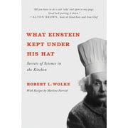 What Einstein Kept Under His Hat : Secrets of Science in the Kitchen