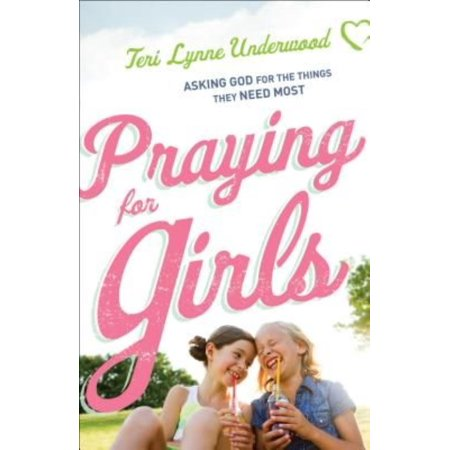Praying For Girls  Asking God For The Things They Need Most