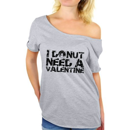 Awkward Styles I Donut Need a Valentine Shirt I Donut Need a Valentine Off The Shoulder T Shirt Valentines Day Shirt Donut Valentine Funny Off Shoulder Top for Women Valentine's Day Party Outfit