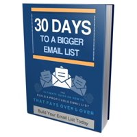 30 Days to Build Your Bigger Email List - eBook