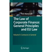 The Law of Corporate Finance: General Principles and Eu Law : Volume II: Contracts in General