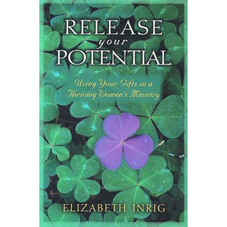Release Your Potential : Using Your Gifts in a Thriving Womens Ministry