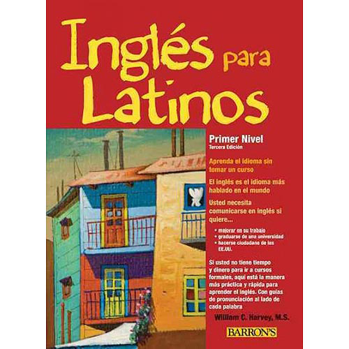Ingles para Latinos / English for Latinos: Primer Nivel Un Camino Acia La Fluidez