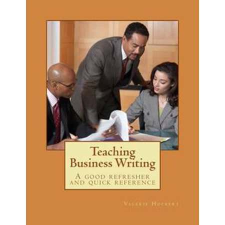 Teaching Business Writing: A Good Refresher and Quick Reference - eBook