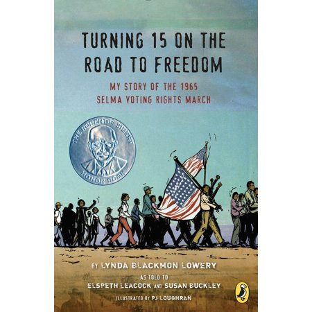 Turning 15 on the Road to Freedom : My Story of the 1965 Selma Voting Rights March](Selma Bouvier)