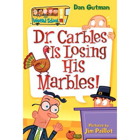 My Weird School #19: Dr. Carbles Is Losing His -