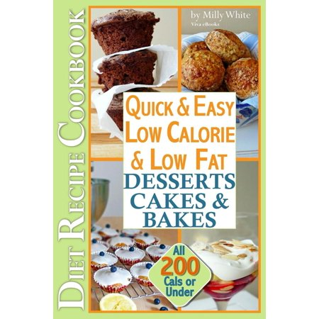 Quick & Easy Low Calorie & Low Fat Desserts, Cakes & Bakes Diet Recipe Cookbook All 200 Cals & Under - eBook](Easy No Bake Halloween Desserts)