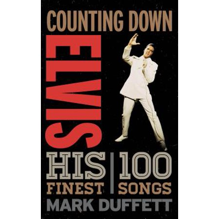 Counting Down Elvis : His 100 Finest Songs (Halloween Cool Down Songs)