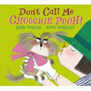 Don't Call Me Choochie Pooh!