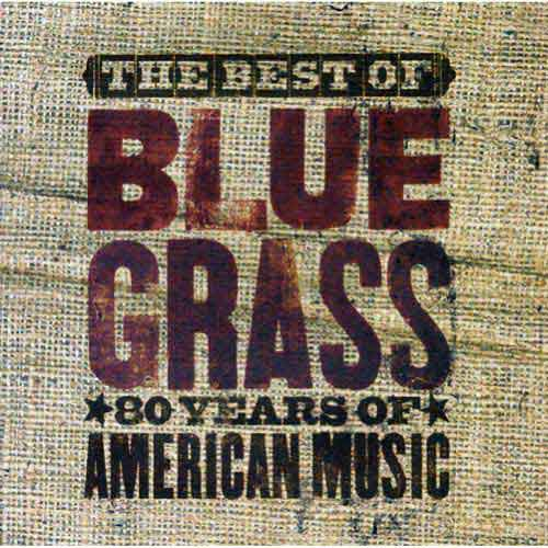 Best Of You Can'T Hear Me Callin' Bluegrass: 80 Years Of American Music