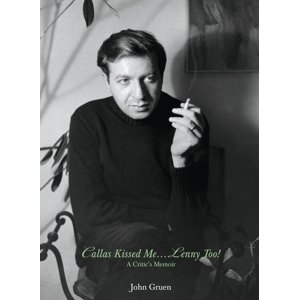 Callas Kissed Me...Lenny Too! : A Critic