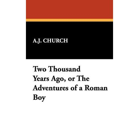 Two Thousand Years Ago, or the Adventures of a Roman Boy - image 1 of 1