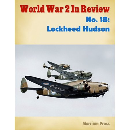 World War 2 In Review No. 18: Lockheed Hudson - eBook