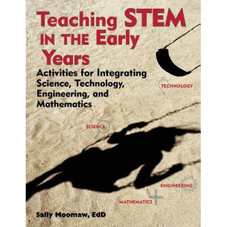 Teaching Stem in the Early Years : Activities for Integrating Science, Technology, Engineering, and (Statistics For Engineering And The Sciences 5th Edition)