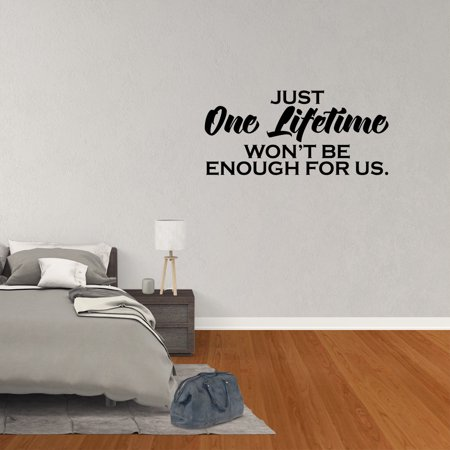 Wall Decal Quote Just One Lifetime Won't Be Enough For Us Art Vinyl Bedroom Lettering Words Saying XJ57](One Word Halloween Sayings)